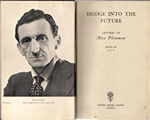 Bridge Into the Future : Letters of Max Plowman: Plowman, Max