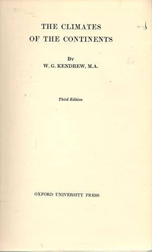 The Climates of the Continents: Kendrew, W.G.