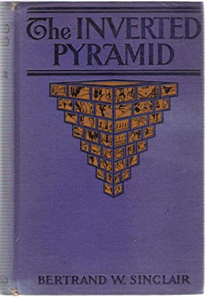 The Inverted Pyramid: Sinclair, Bertrand W.