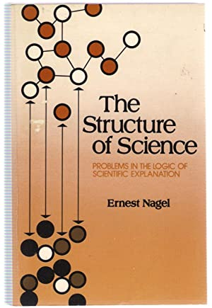 The Structure of Science : Problems in: Nagel, Ernest