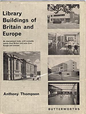 Library Buildings of Britain and Europe: Thompson, Anthony