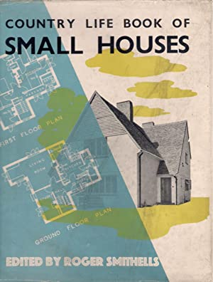 Country Life Book of Small Houses: Smithells, Roger