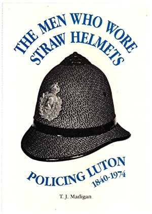 The Men who Wore Straw Helmets : Madigan, T.J.
