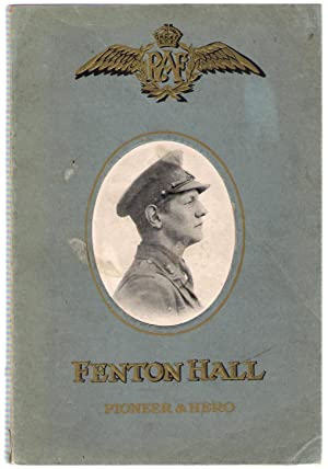 Fenton Hall Pioneer and Hero : The Journals of Ernest George Fenton Hall: Hall, Fenton