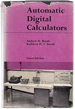 Automatic Digital Calculators: Booth, Andrew D. & Kathleen H.V.