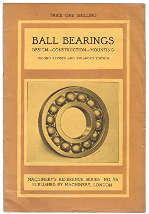 Ball Bearings / The Manufacture of Steel Balls : Machinery's Reference Book No.s 56 &...