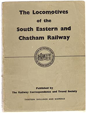 The Locomotives of the South Eastern and Chatham Railway: Bradley, D.L.