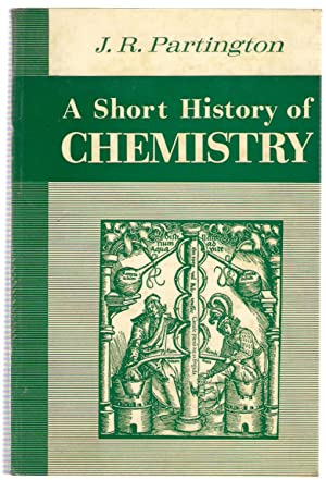 A Short History of Chemistry: Partington, J.R.