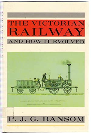 The Victorian Railway and How It Evolved: Ransom, P. J. G.