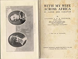 With my Wife Across Africa by Canoe and Caravan: Statham, J.C.B.