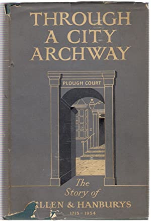 Through a City Archway : The Story of Allen & Hanburys: Chapman-Huston, Desmond