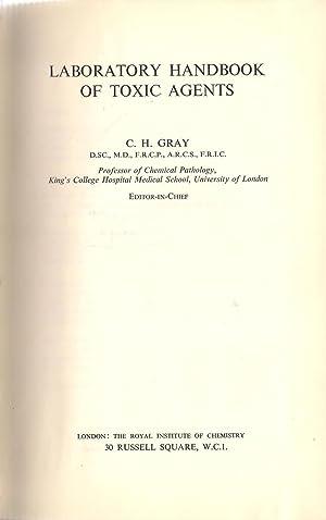 Laboratory Handbook of Toxic Agents: Gray, C.H.