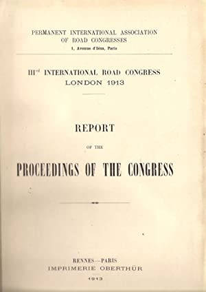 IIIrd International Road congress London 1913 : Report of the Proceedings of the Congress