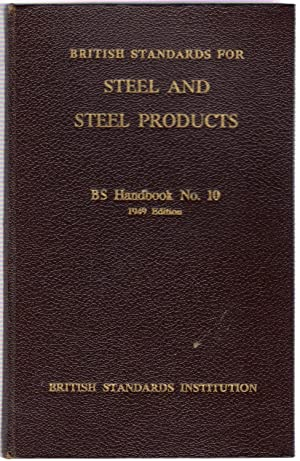 British Standards for Steel and Steel Products : BS Handbook No.10 1949 edition