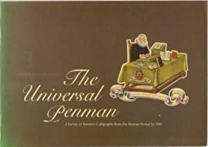 The Universal Penman : A Survey of Western Calligraphy from the Roman Period to 1980, Catalogue of ...