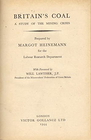 Britain's Coal : A Study of the Mining Crisis: Heinemann, Margot