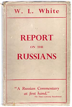 Report on the Russians: White, W.L.