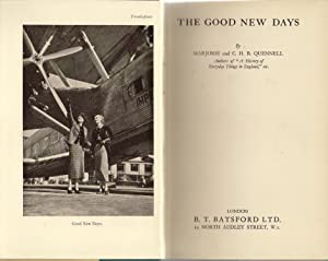 The Good New Days: Quennell, C.H.B.