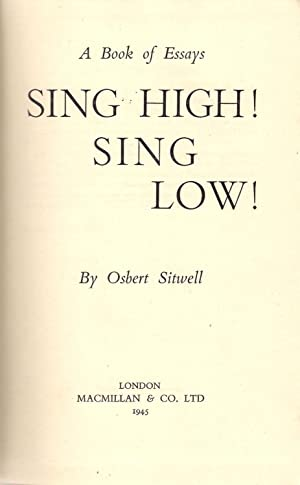 Sing High! Sing Low! : A Book of Essays: Sitwell, Osbert