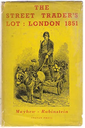 The Street Trader's Lot: London:1851: Rubinstein, Stanley