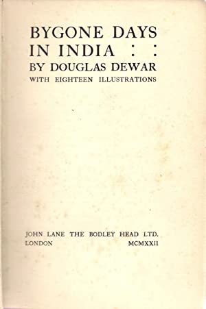 Bygone Days in India: Dewar, Douglas