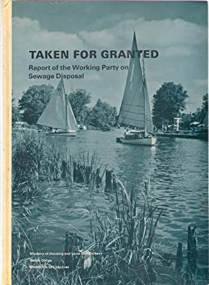 Taken for Granted : Report of the Working Party on Sewage Disposal