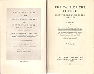 The Tale of the Future : From the Beginning to the Present Time: Clarke, I.F.