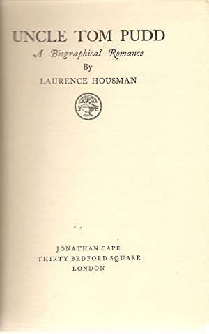 Uncle Tom Pudd : A Biographical Romance: Housman, Laurence