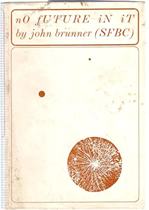 No Future in It and Other Science Fiction Stories (Sci Fi Book Club No. 81): Brunner, John