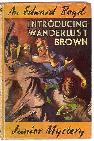 Introducing Wanderlust Brown: Boyd, Edward