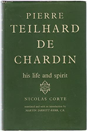 Pierre Teilhard de Chardin: His Life and Spirit: Corte, Nicolas