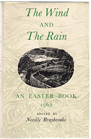 The Wind and the Rain : An Easter Book 1962: Braybrooke, Neville
