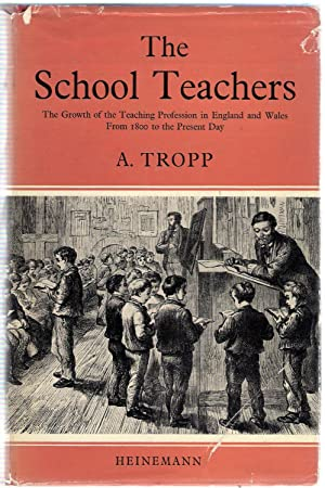 The School Teachers : The Growth of the Teaching Profession in England and Wales From 1800 to the ...
