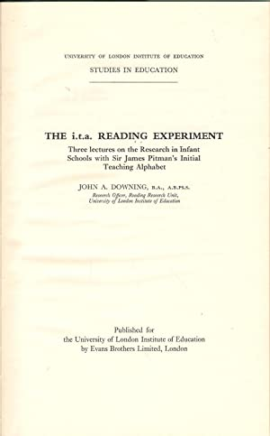 The i.t.a. Reading Experiment : Three Lectures on the Research in Infant Schools with Sir James ...