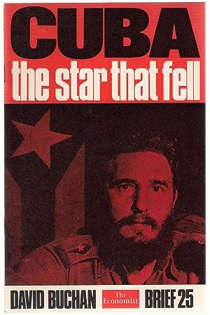 The Economist Brief 25: Cuba the Star That Fell: Buchan, David