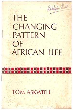 The Changing Pattern of African Life: Askwith, Tom