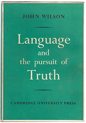 Language and the Pursuit of Truth: Wilson, John