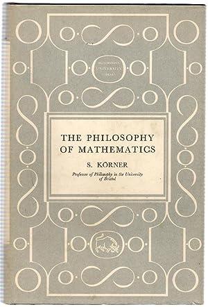 The Philosophy of Mathematics: Korner, S.