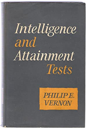 Intelligence and Attainment Tests: Vernon, Philip E.