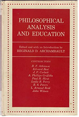 Philosophical Analysis and Education: Archambault, Reginald D.