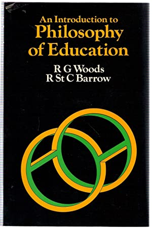 An Introduction to Philosophy of Education: Woods, R.G.