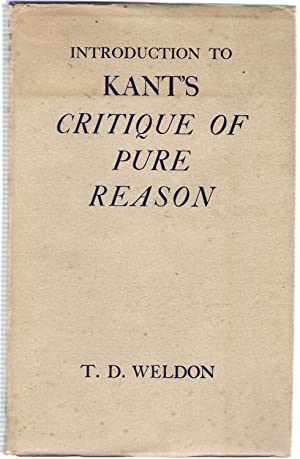 Introduction to Kant's Critique of Pure Reason: Weldon, T.D.
