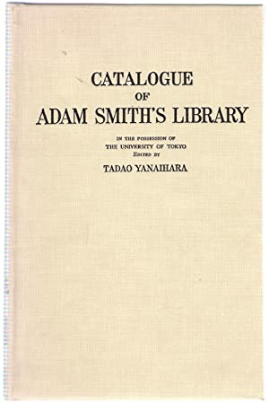 A Full and Detailed Catalogue of Books Which Belonged to Adam Smith: Yanaihara, Tadao