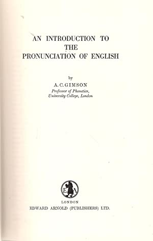 An Introduction to the Pronunciation of English: Gimson, A.C.