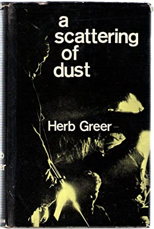 A Scattering of Dust: Greer, herb