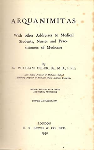 Aequanimitas : With Addresses to medical Students, Nurses and Practitioners of Medicine: Osler, ...
