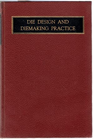 Die Design and Diemaking Practice: Jones, Franklin D.