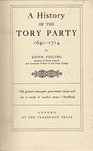 A History of the Tory Party 1640-1714: Feiling, Keith