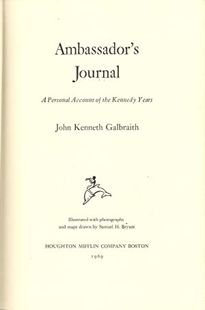 Ambassador's Journal : A Personal Account of the Kennedy Years: Galbraith, John Kenneth