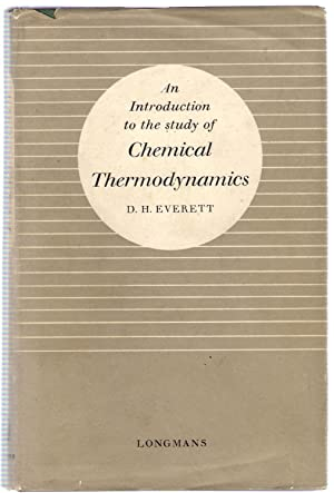 An Introduction to the Study of Chemical Thermodynamics: Everett, D.H.